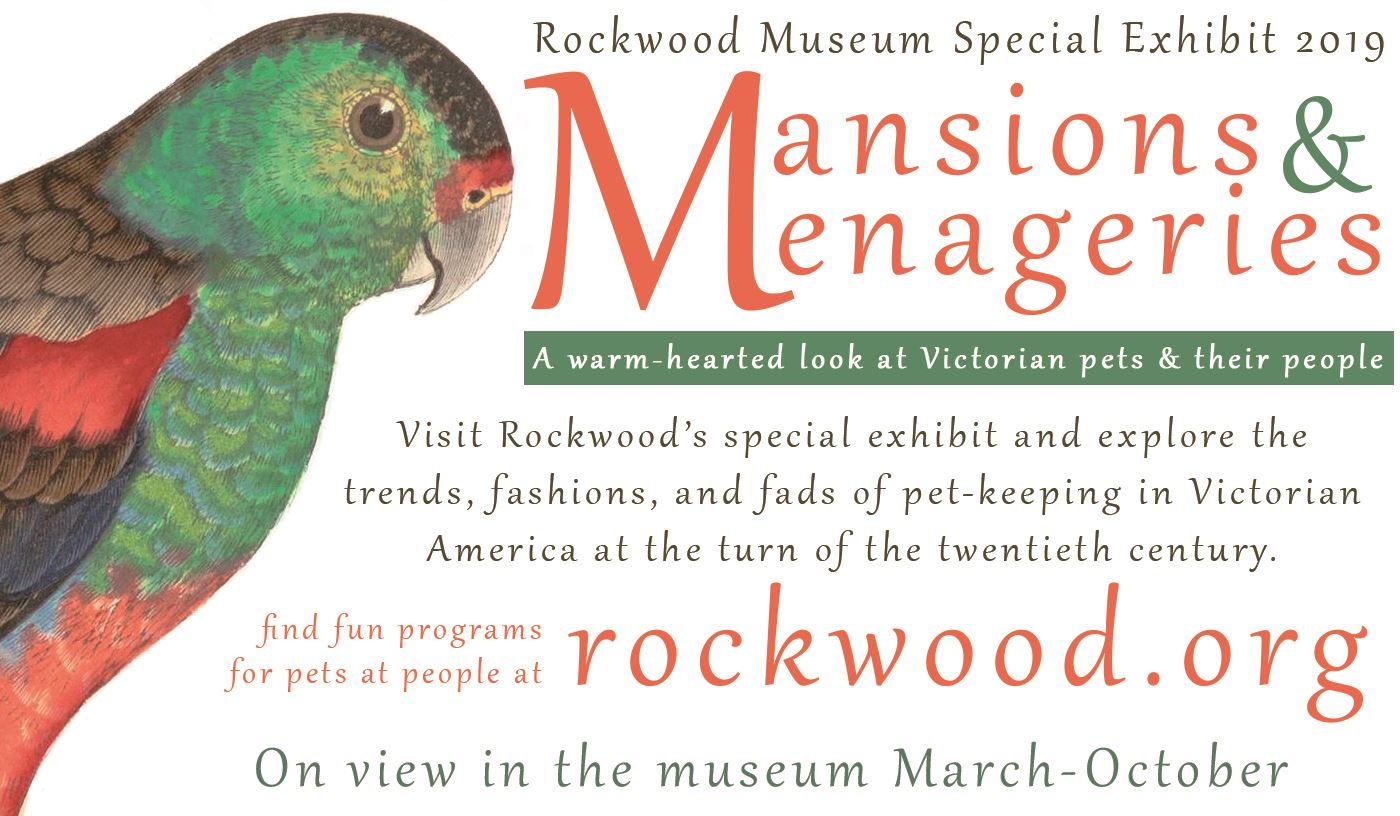 Rockwood Museum Special Exhibit 2019 Mansions and Menageries